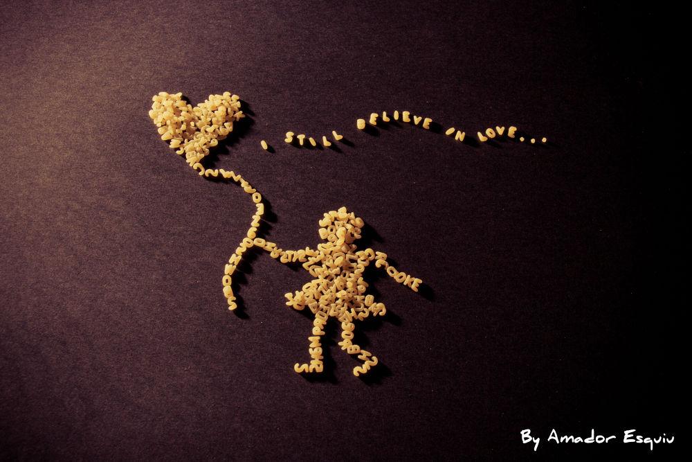 Photo in Random #love #still #believe #ypa2013 #amadoresquiu #amador esquiu #soup #letters #pasta